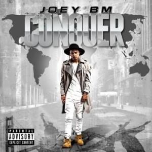 joey Bm- Conquer