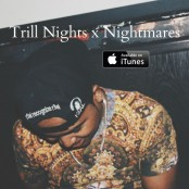 Wordplay - Trill Nights x Nightmares